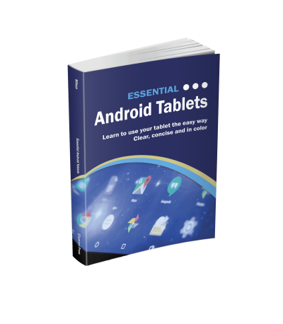 Essential Android Tablets: The Illustrated Guide to Using your Tablet