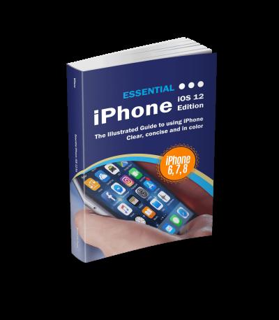 Essential iPhone: iOS 12 Edition