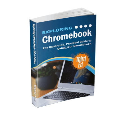 Exploring Chromebook: Third Edition